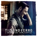 Tiziano-Ferro-L-Amore-E-Una-Cosa-Semplice-Cover