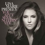 "Lisa Marie Presley ""You Ain't Seen Nothin' Yet"": Video Ufficiale"