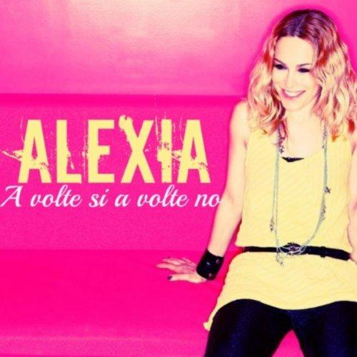 """Alexia """"A Volte Si A Volte No"""" Video Ufficiale"""