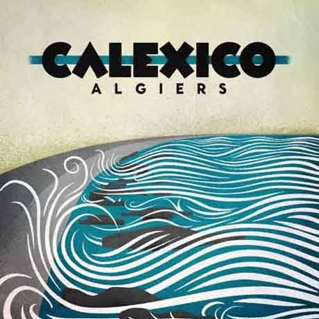 "Calexico ""Algiers"": tracklist album"