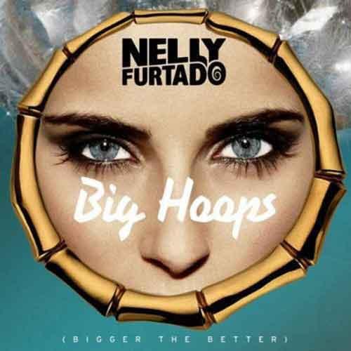 Big Hoops (Bigger the Better) | Nelly Furtado | testo, traduzione e audio