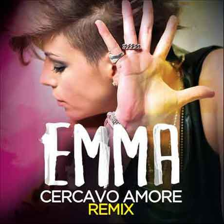Cercavo Amore remix - Emma - Video Ufficiale