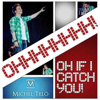 If I Catch You (Michel Telò): video, traduzione, testo