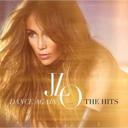 """Jennifer Lopez """"Dance Again: The Hits"""" tracklist e copertina album"""