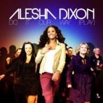 Do It Our Way (Play): testo - video (Alesha Dixon)
