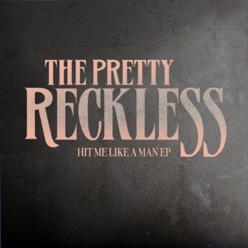 The Pretty Reckless: Hit me like a man tracklist nuovo EP