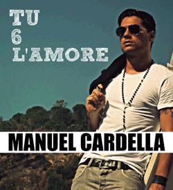 "Manuel Cardella ""Tu 6 L'amore"": video ufficiale"