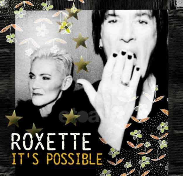 It's possible (Roxette): audio, testo e video