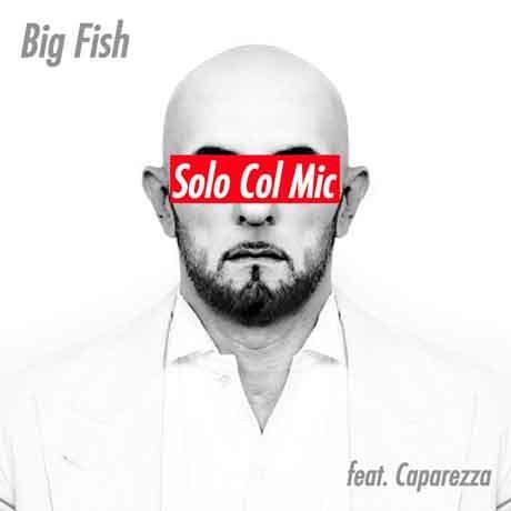 """Big Fish feat. Caparezza """"Solo Col Mic"""" video ufficiale"""