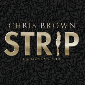 Strip (Chris Brown ft. Kevin McCall): Video Ufficiale, testo, traduzione