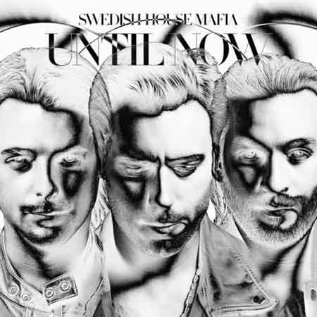 "Swedish House Mafia ""Until Now"" tracklist album"