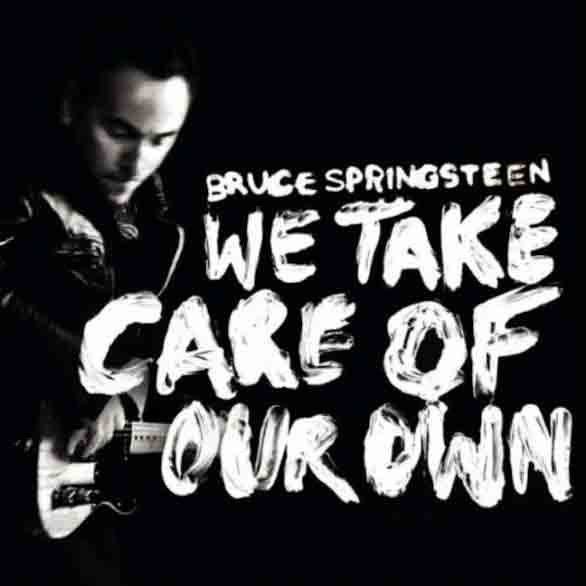 We take care of our own (Bruce Springsteen): testo, audio e video