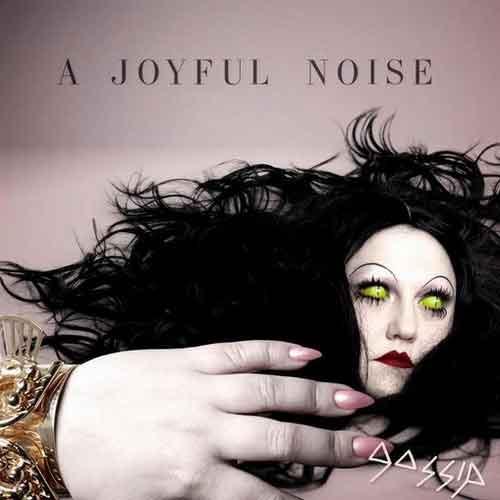 Copertina A joyful noise, Gossip