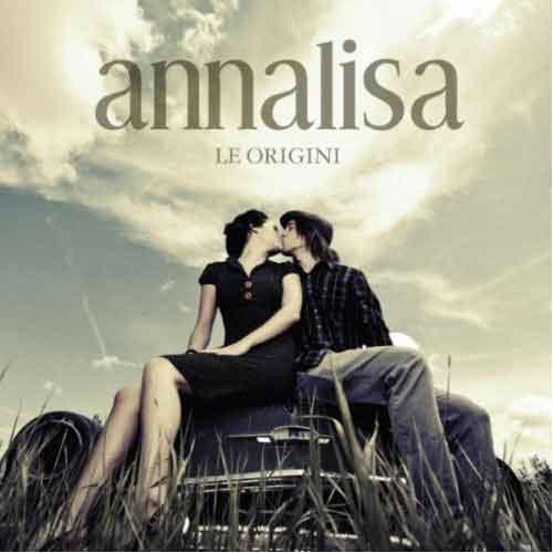 "Annalisa Scarrone ""Le Origini"": tracklist, copertina album"