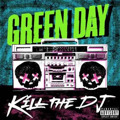 """Green Day """"Kill The Dj"""" il video ufficiale del nuovo singolo"""