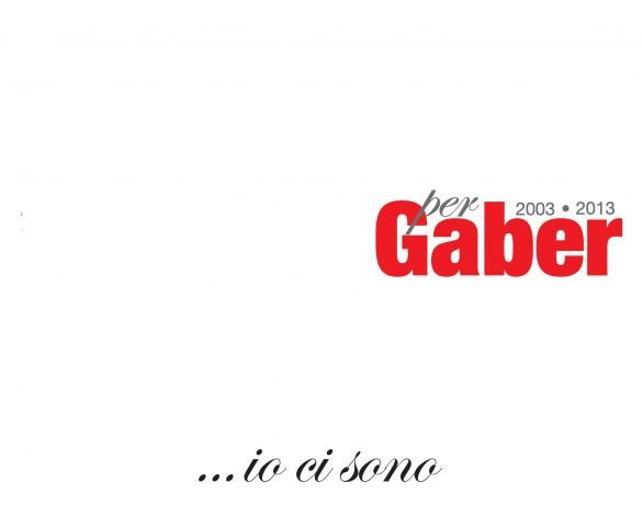 """Per Gaber (2003-2013) """"Io Ci Sono"""" album tributo con 50 canzoni inedite"""