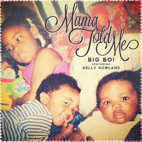 """Big Boi feat. Kelly Rowland """"Mama told me"""" audio e copertina"""