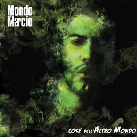"""Mondo Marcio """"Cose dell'altro mondo"""" nuovo album uscita il 2 ottobre, tracklist"""