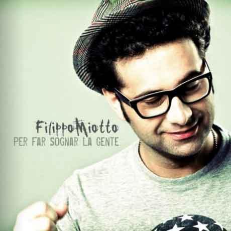 """Filippo Miotto: ascolta """"Per far sognar la gente"""""""