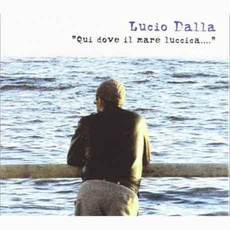 """Lucio Dalla """"Qui dove il mare luccica"""": tracklist album"""