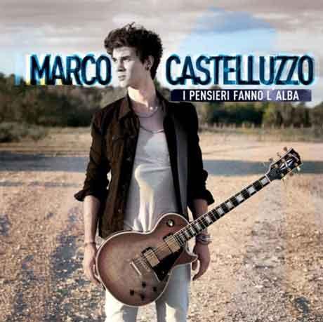 """Marco Castelluzzo """"I pensieri fanno l'alba"""" tracklist album"""