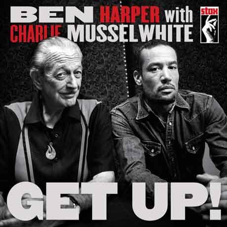 """Ben Harper """"Get Up!"""" tracklist album 2013 con Charlie Musselwhite"""