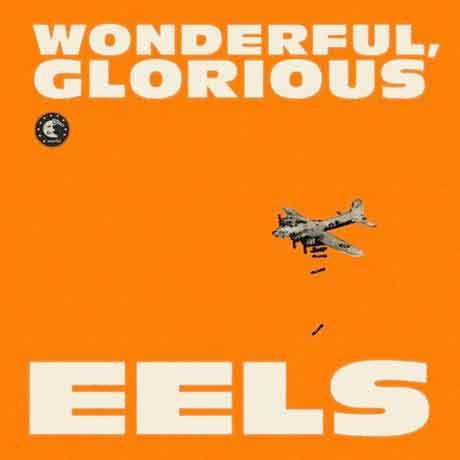 "Eels ""Wonderful, Glorious"": tracklist album"