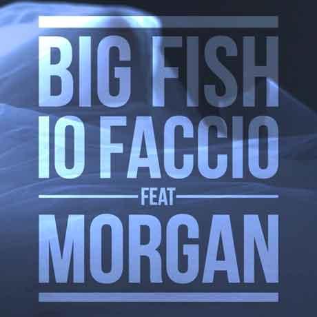 """Morgan/Big Fish """"Io faccio"""" video e testo"""