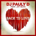 """DJ Pauly D ft. Jay Sean """"Back To Love"""" Video ufficiale"""