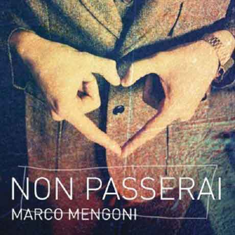 """Marco Mengoni """"Non passerai"""" testo e audio"""