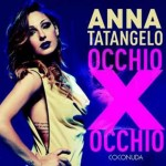 "Anna Tatangelo ""Occhio x Occhio"" testo e audio"