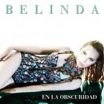 """Belinda """"En la Obscuridad"""" video ufficiale"""
