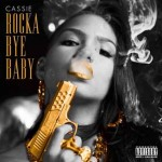 Cassie 'RockaByeBaby' tracklist mixtape, audio e free download
