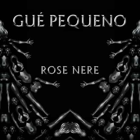 gue-pequeno-rose-nere-artwork