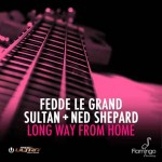 """Fedde Le Grand, Sultan + Ned Shepard """"Long way from home"""" video ufficiale"""
