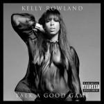 Kelly Rowland 'Talk A Good Game' tracklist e copertina album