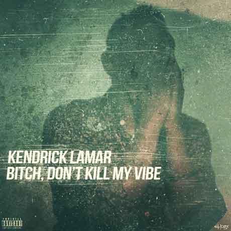 kendrick-lamar-bitch-dont-kill-my-vibe-artwork
