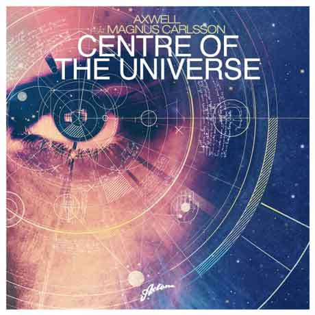 Axwell-Centre-Of-The-Universe-artwork