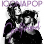 "Icona Pop ""Girlfriend"" audio e video del nuovo singolo"