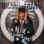 "Michael Franti & Spearhead ""I'm Alive (Life Sounds Like)"""