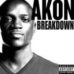 """Akon """"Breakdown"""" ascolta il nuovo brano"""