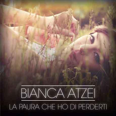 Bianca-Atzei-La-paura-che-ho-di-perderti-artwork