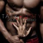 Talk Dirty singolo di Jason Derulo feat. 2 Chainz: video ufficiale, testo e traduzione