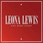 One More Sleep nuovo singolo di Leona Lewis: videoclip e testi