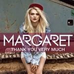 Thank You Very Much singolo d'esordio di Margaret: ascoltalo