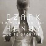 I'm Your Sacrifice è il singolo tormentone di Ozark Henry: video, testo e traduzione