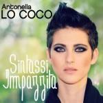 Sintassi impazzita nuovo singolo di Antonella Lo Coco: testo e video