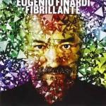 Fibrillante nuovo disco di Eugenio Finardi: le tracce