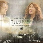 Whole World is Watching singolo dei Within Temptation ft. Dave Pirner: video e testi