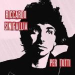 Per Tutti è il nuovo disco di Riccardo Sinigallia: tracce dell'album